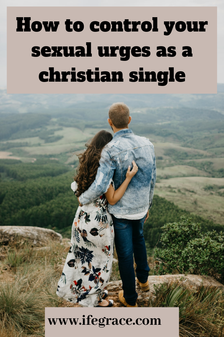 Controlling sexual urges, relationship for christian singles