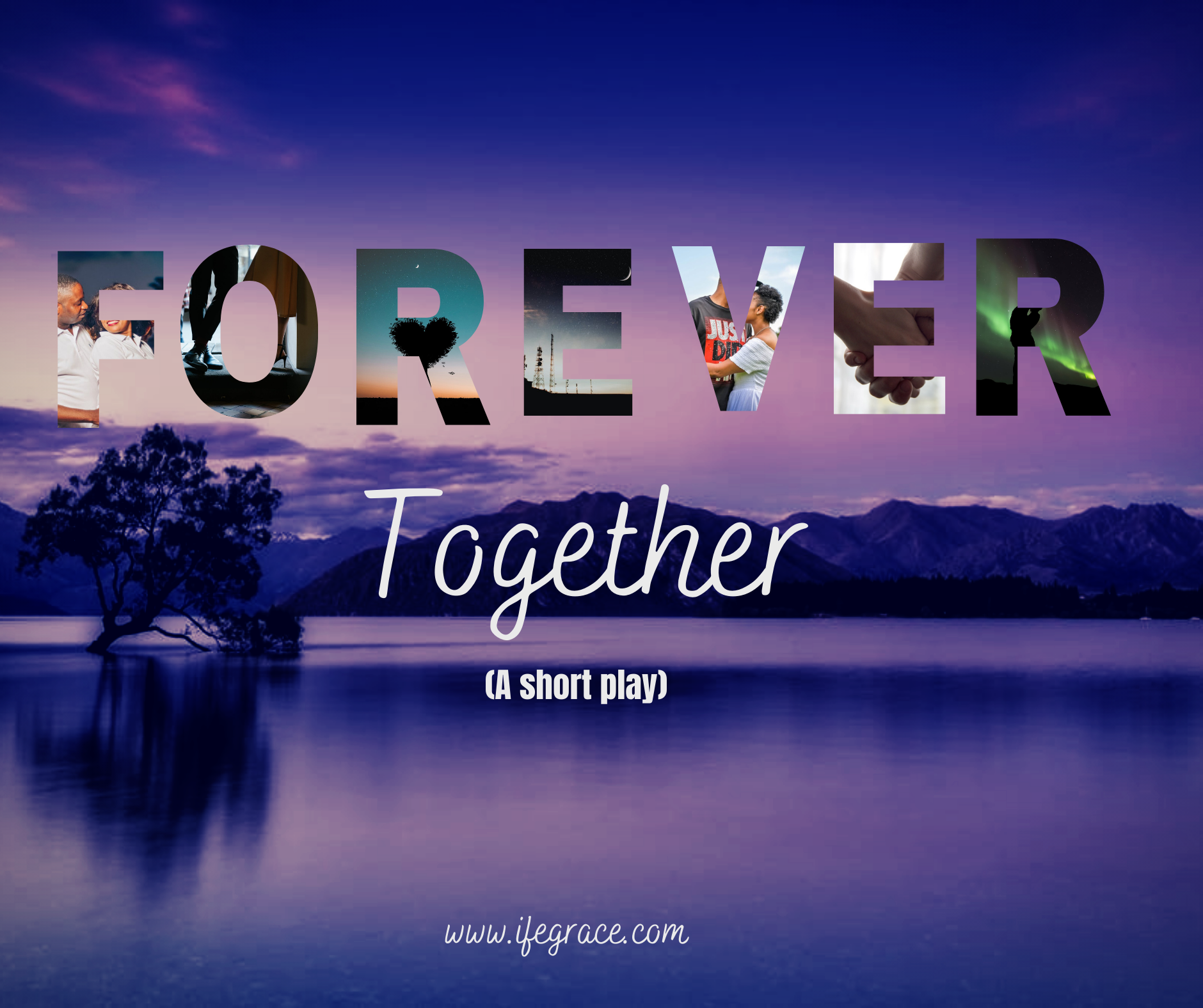 FOREVER TOGETHER- A SHORT PLAY